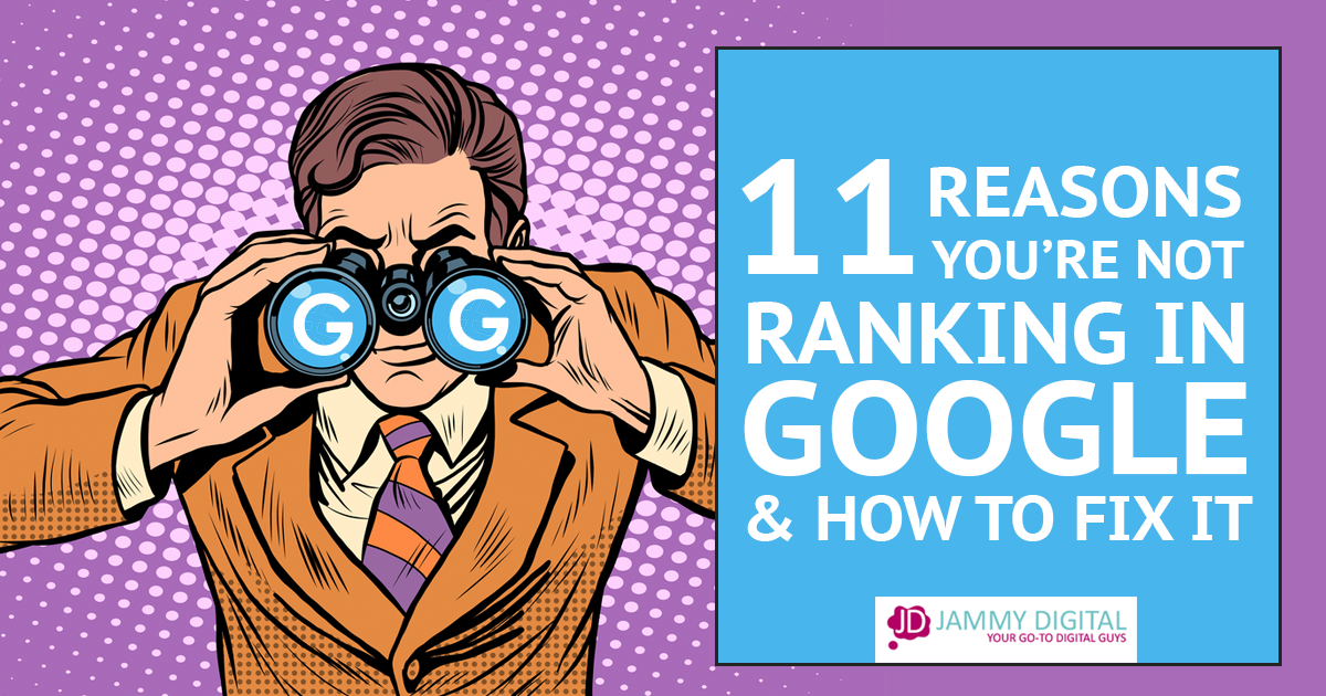 11 Reasons You're NOT Ranking in Google & How To Fix It