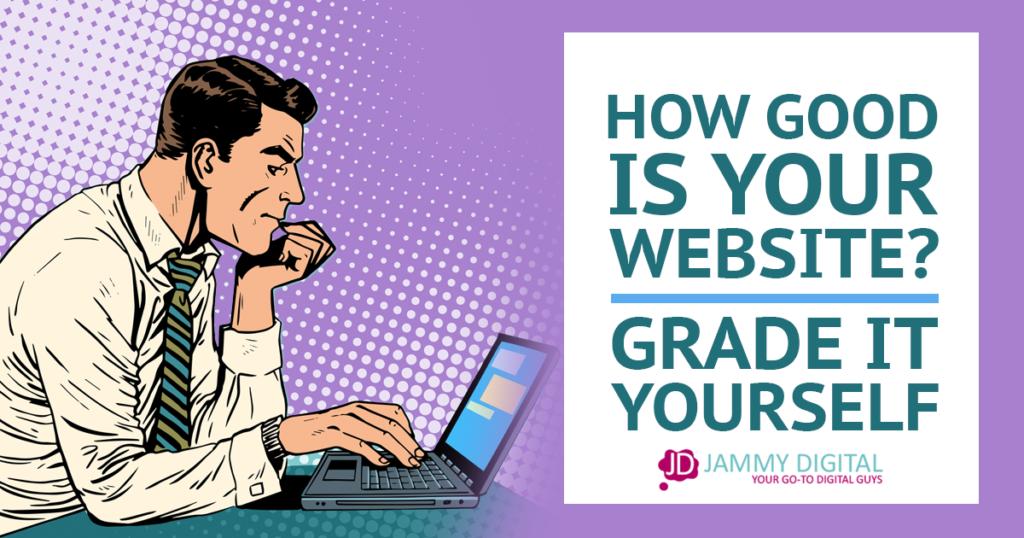 How good is your website? Grade it yourself