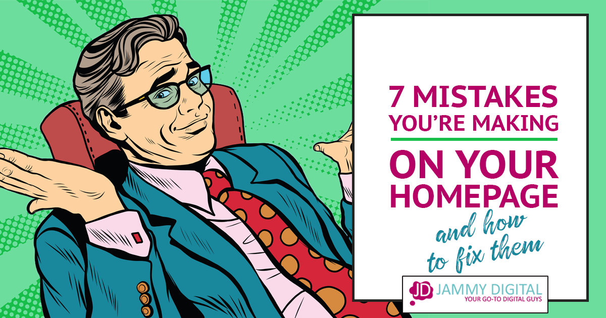 7 Mistakes You're Making on Your Website Homepage