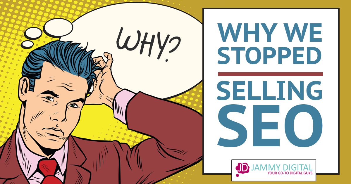 Why we've stopped selling SEO