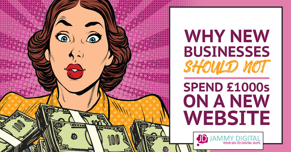 Why New Businesses Shouldn't Spend Thousands On A Website