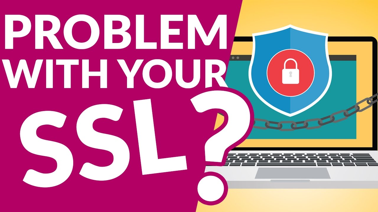 Problems With Your SSL Certificate?