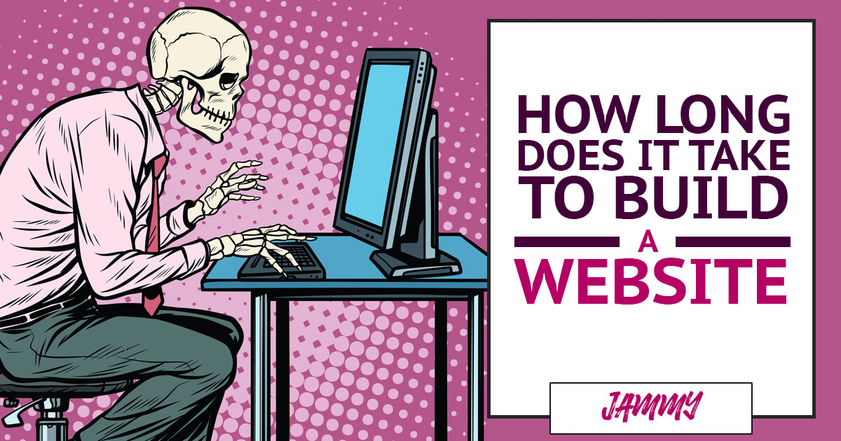 How long will it take to build your website?