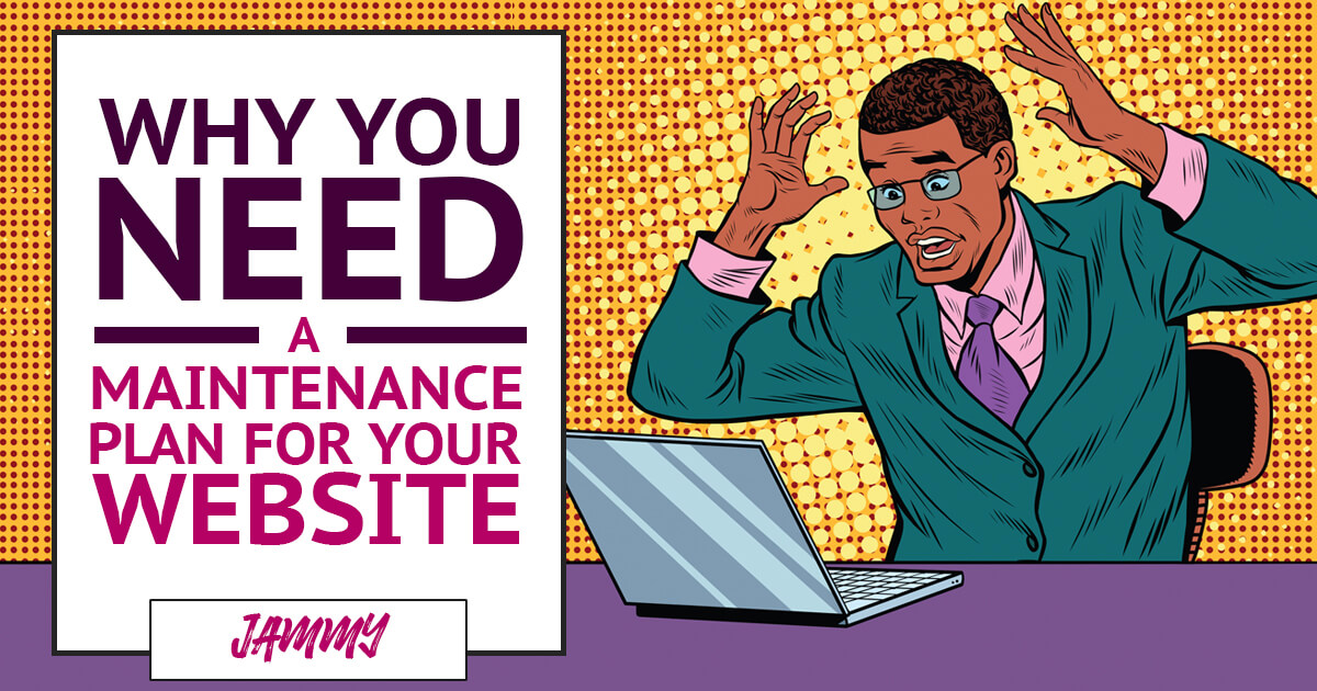 Why you NEED a maintenance plan for your website