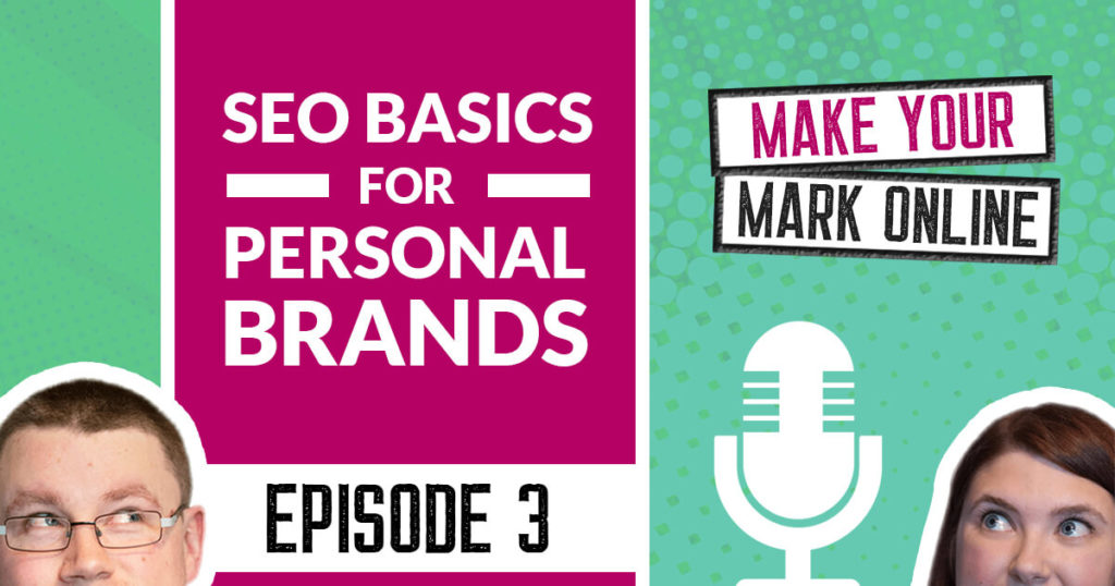 Ep 3 - SEO Basics for Personal Brands