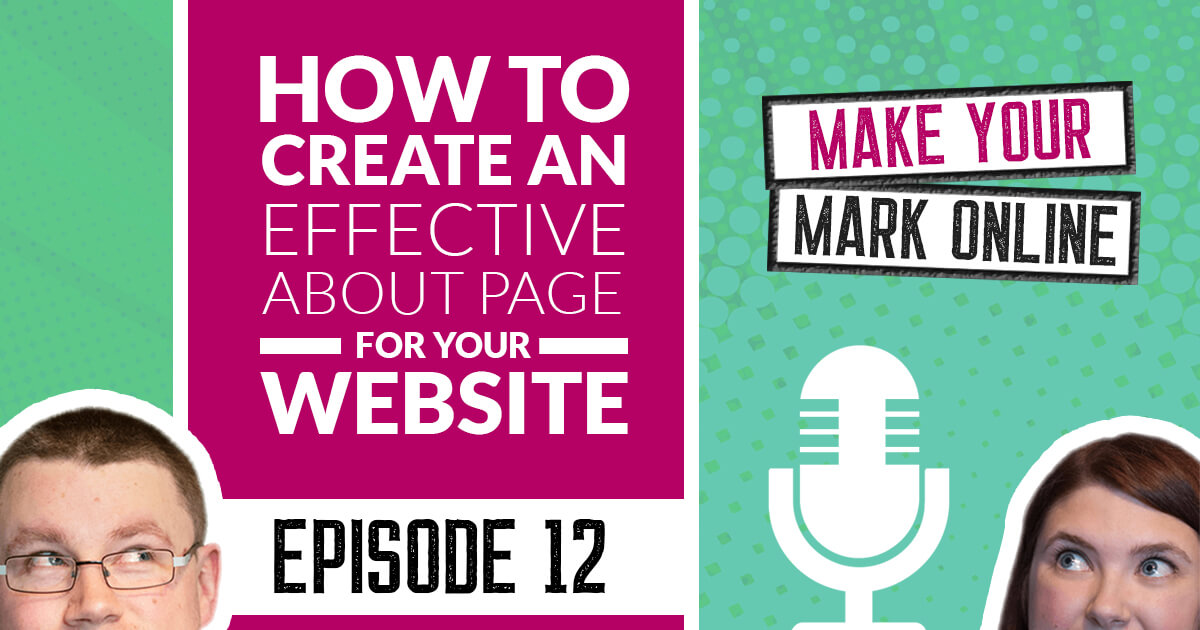 Ep 12 - How to Create an Effective About Page for Your Website