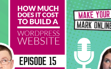 Ep 15 - How much does it cost to build your own WordPress website?