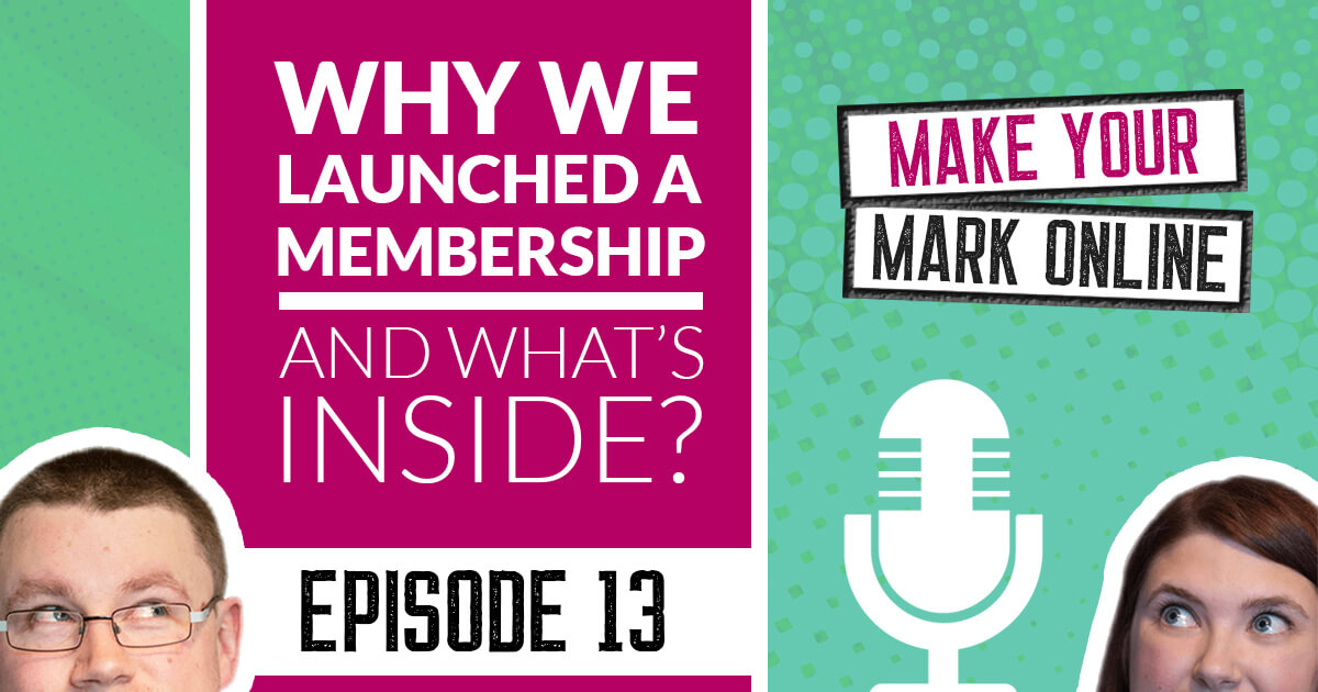 Ep 13 - Why we launched a membership and what's inside