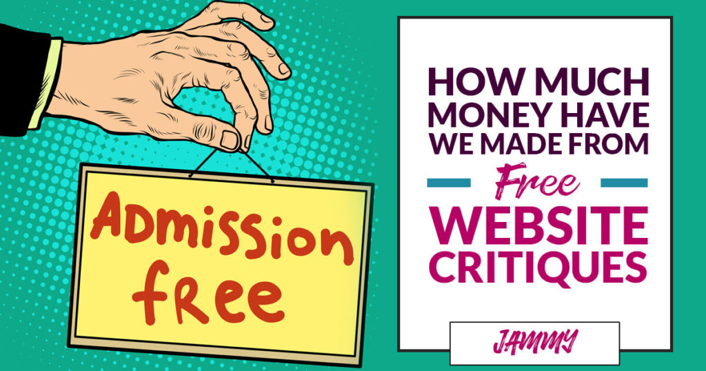 How much money have we made from our FREE website critiques?