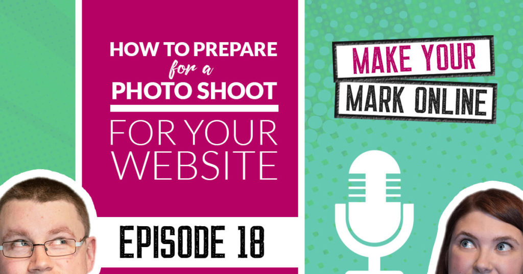 Ep 18 - How to prepare for a photo shoot for your website