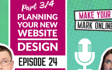 Ep 24 - Planning Your New Website - Part 3/4 Design Elements
