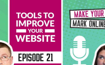 Ep 21 -  The best tools to improve your website