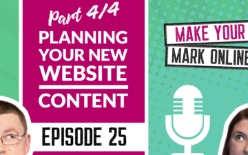 Ep 25 - Planning Your New Website Part 4 of 4- Website Content
