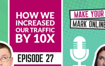 Ep 27 - How we increased our traffic by 10X