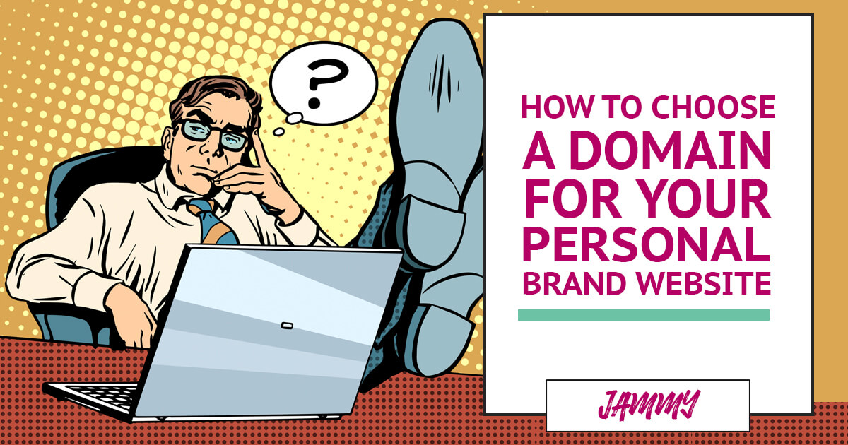 How to choose a domain name for your personal brand website