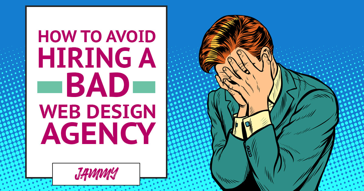 How to Avoid Hiring a Bad Web Design Agency