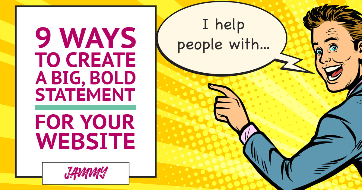 9 Ways to Create a Big, Bold Statement for Your Personal Brand Website
