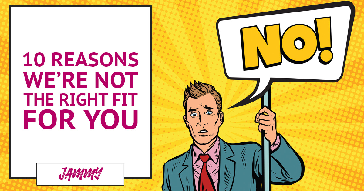 10 Reasons We're Not the Right Fit for You