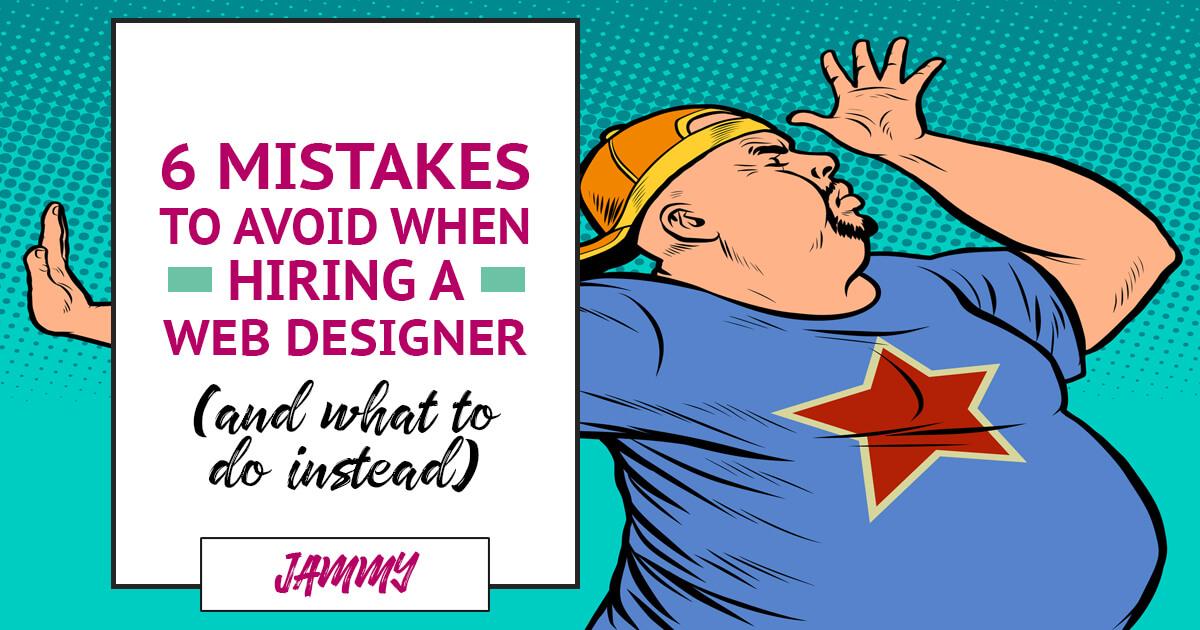 Mistakes when hiring a web designer