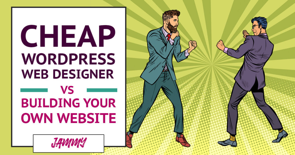 Cheap Web Designer vs DIY Wordpress - Which Is The Easiest, Fastest & Cheapest Option?