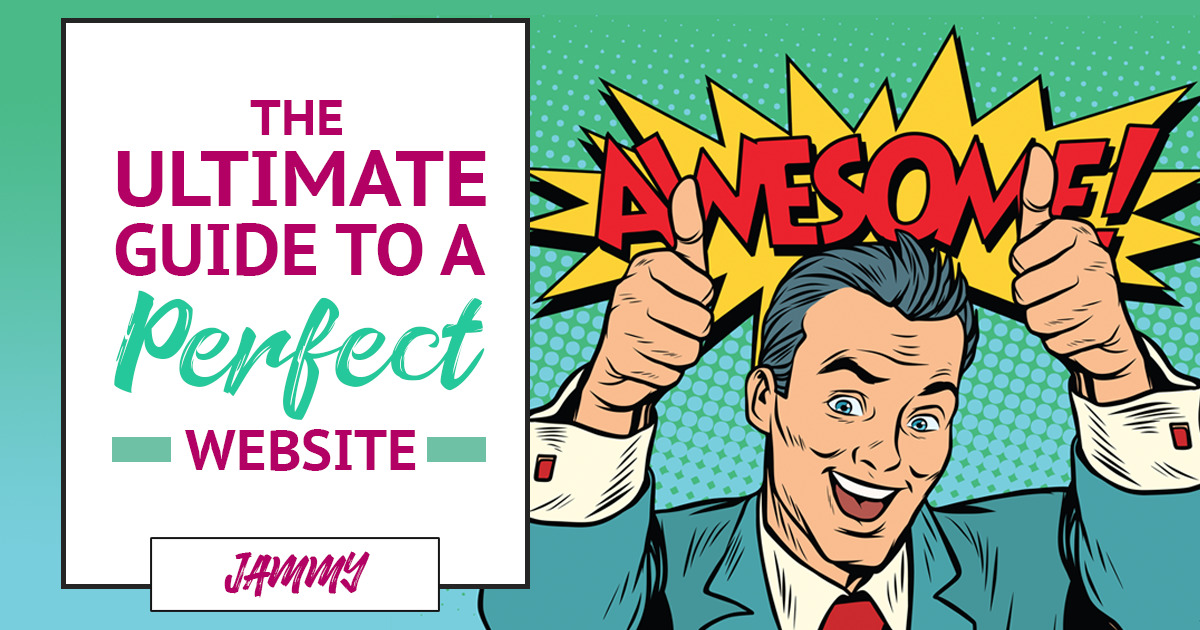 The Ultimate Guide to a Perfect Website