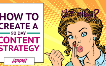 How to Create a 90 Day Content Strategy