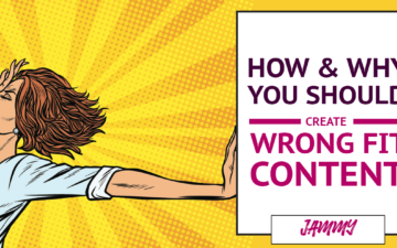 How and Why You Should Create 'Wrong-Fit' Content