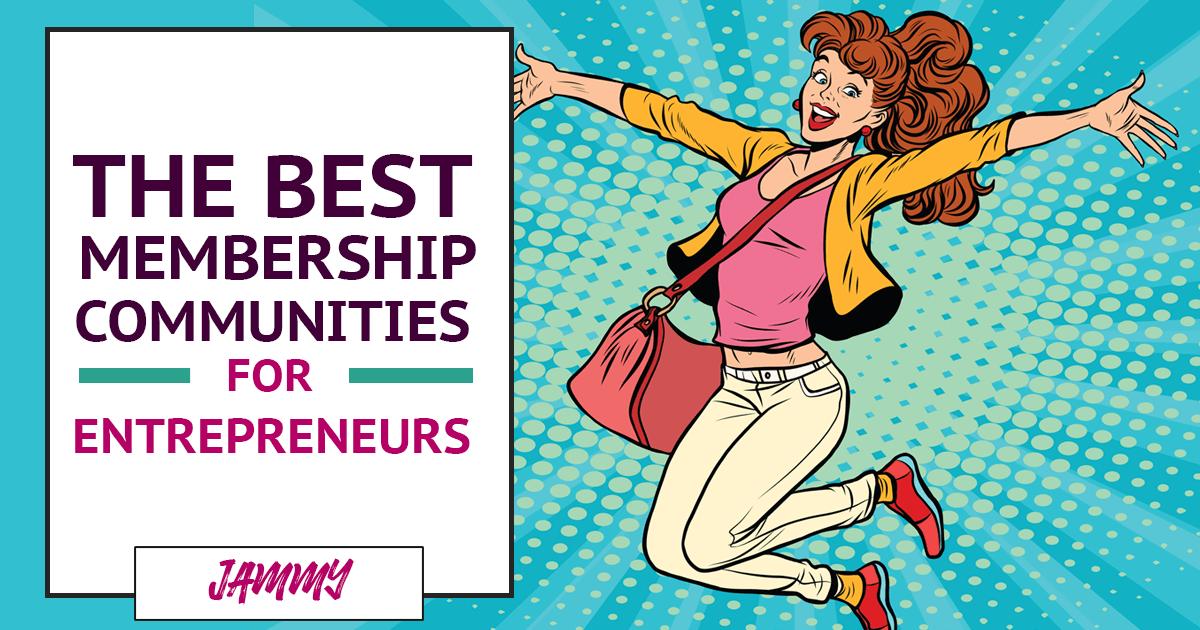 The Best Business Membership Communities for Entrepreneurs